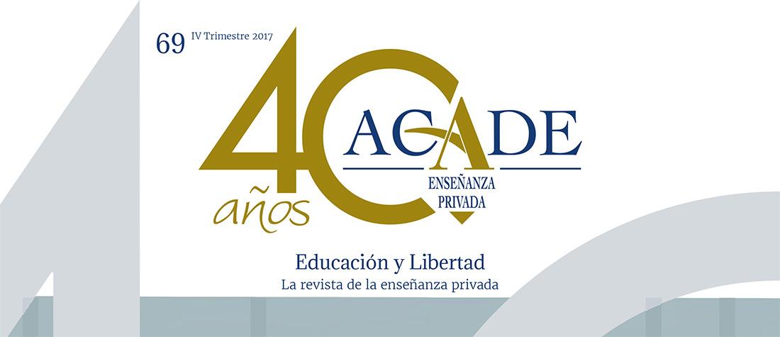Revista 69 - El 40 aniversario de ACADE en 2018, portada del número 69 de la revista Educación y Libertad